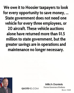 We owe it to Hoosier taxpayers to look for every opportunity to save ...