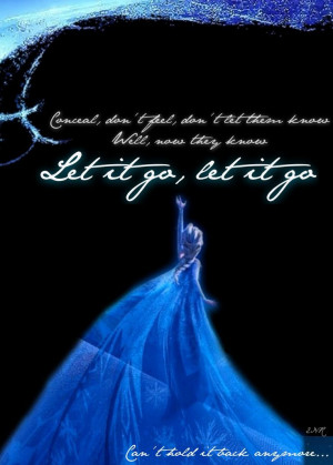Elsa -- Frozen (2013)....Let it Go lyrics...I love this song!