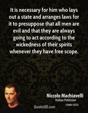 ... machiavelli writer quote it is necessary for him who lays out a state