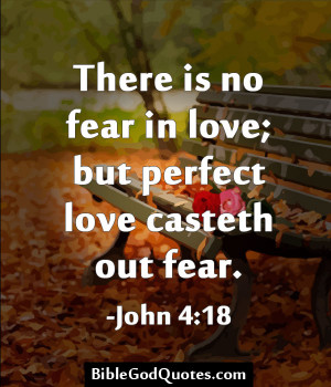 influenced by fears as a rule love casteth our fear