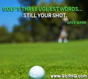 Golf's Three Ugliest Words Quote
