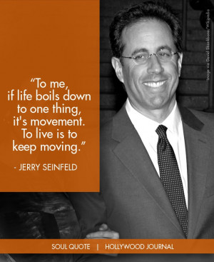Jerry Seinfeld | Soul Quote | Soul of the Biz | HollywoodJournal.com # ...