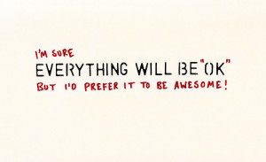awesome, everything will be ok, quote, text