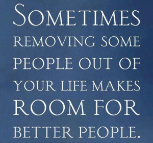Removing some people your life image quotes and sayings