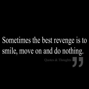The best revenge...sometimes