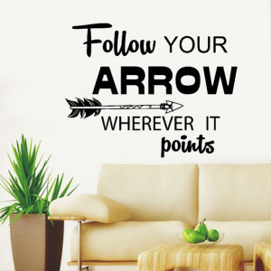 Wall Decals Quotes Follow Your Arrow Wherever it Points Arrow Quote ...