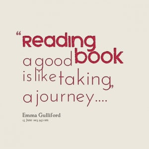 Quotes Picture: reading a good book is like taking a journey