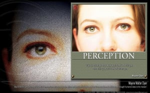 Perception Quotes And Sayings: Perception Is When You Change The Way ...