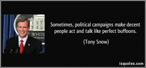 Sometimes, political campaigns make decent people act and talk like ...