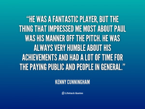 quote Kenny Cunningham he was a fantastic player but the 76974 png