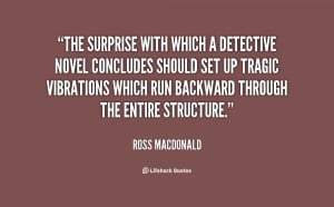 The surprise with which a detective novel concludes should set up ...