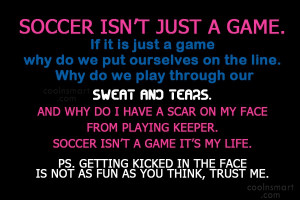 Soccer Quote: Soccer isn't just a game. If it...