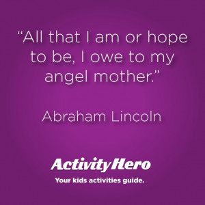 Mother's day quote. Abraham Lincoln