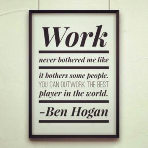 Ben Hogan Quote About Work