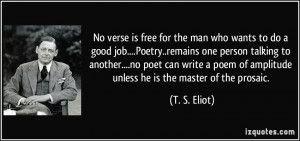 No verse is free for the man who wants to do a good job....Poetry ...