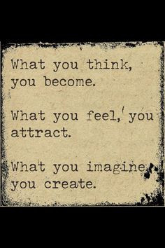 Buddha Quote Law of Attraction/You become what you believe. THIS IS ...