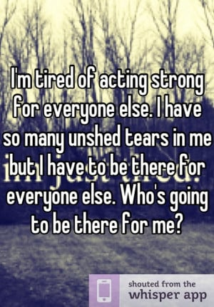 ... Tired Of Being Strong, Moody Quotes, Private Shit, Im Tired Of Being