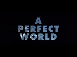 Perfect World movie trailer title