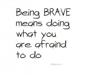 Being brave quote