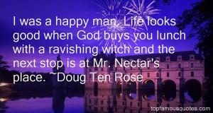 Favorite Doug Ten Rose Quotes