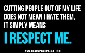 ... Mean I Hate Them,It Simply Means I Respect Me ~ Inspirational Quote