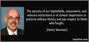 The sanctity of our battlefields, monuments, and veterans institutions ...