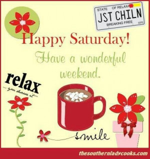 Saturday. Have a wonderful weekend.: The Best, Hello Sayings Quotes ...