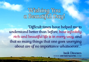 Wishing you a beautitul day quotes, encouraging morning quotes about ...