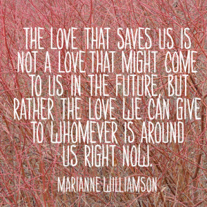 quotes-love-saves-marianne-williamson-480x480.jpg