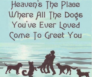 Heaven's The Place All Dogs Go