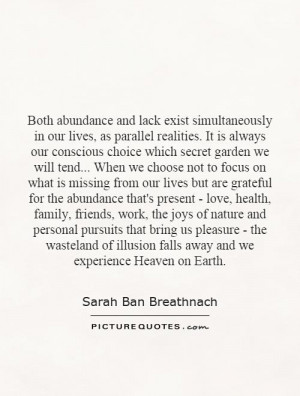 Both abundance and lack exist simultaneously in our lives, as parallel ...
