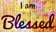 am blessed!