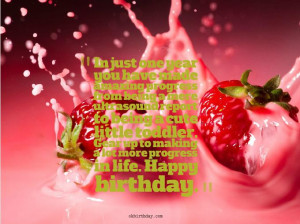 ... lot more progress in life. Happy birthday. 1st year birthday quotes