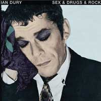 Ian Dury 39 Sex amp Drugs amp Rock amp Roll 39