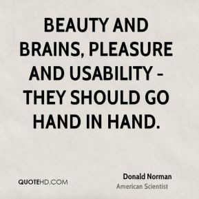 Beauty and brains pleasure and usability they should go hand in