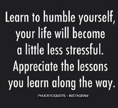 Humble yourself!