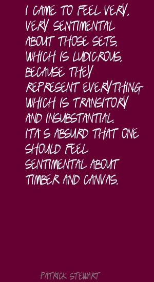 quotes – patrick stewart i came to feel very very sentimental quote ...