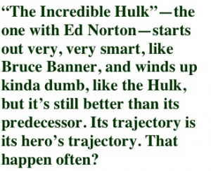 """The Incredible Hulk""""—the one with Ed Norton—starts out very ..."""