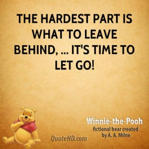 The hardest part is what to leave behind, ... It's time to let go!
