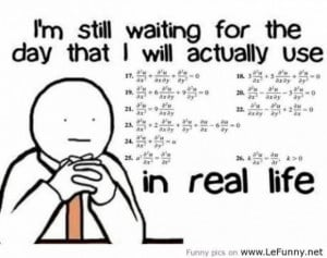 Still waiting to use math skills love quote