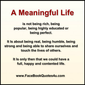 Meaningful Life is not being rich, being