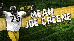 Not So Mean Joe Greene