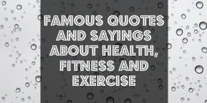 top-20-post-famous-quotes-and-sayings-about-health-fitness-and ...