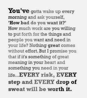 """You've gotta wake up every morning and ask yourself """"How bad do ..."""