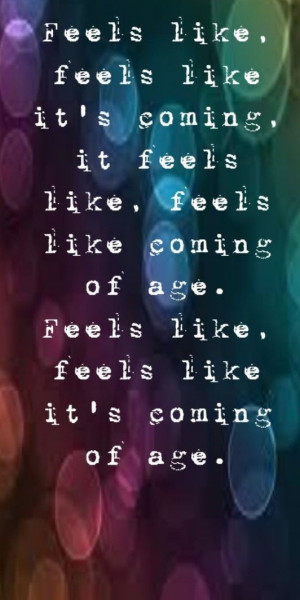Foster the People - Coming of Age - song lyrics, song quotes, songs ...