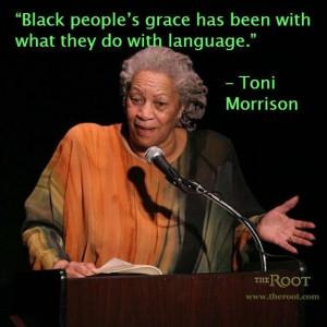 ... Black History Quotes: Toni Morrison on LanguageBlack History Quotes