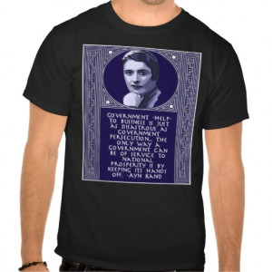 ayn_rand_quote_on_government_help_to_business_tshirt ...