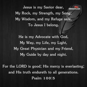 jesus is my savior dear my rock my strength my song my wisdom and my ...