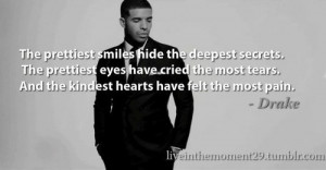 Rapper, drake, quotes, sayings, the prettiest, smiles, eyes