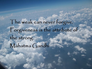 Forgiveness Quotes, Mahatma Gandhi Quotes, Good Morning Quotes, Wishes ...